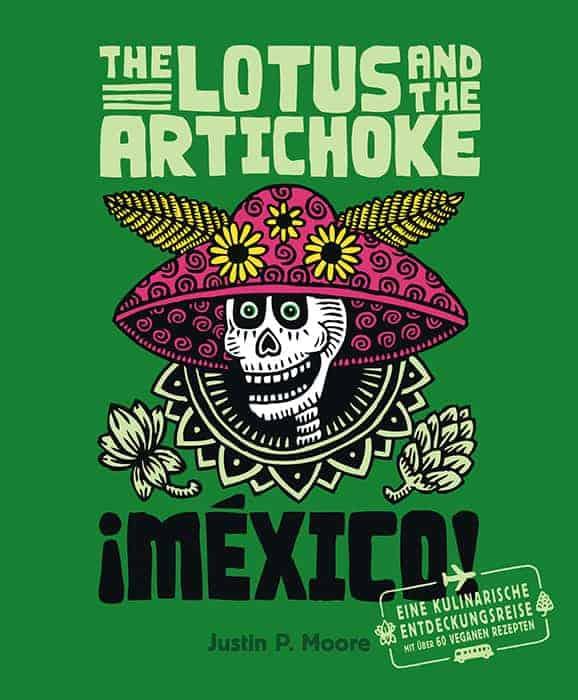 The Lotus and the Artichoke – Mexico! (deutsche Ausgabe)