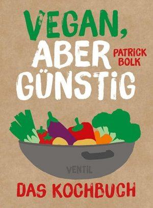Vegan, aber günstig – Das Kochbuch