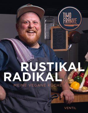 Rustikal radikal von Timo Franke